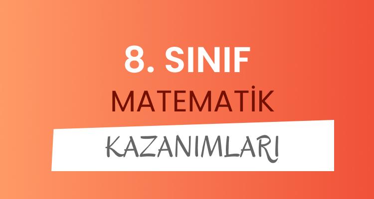 8. sınıf matematik dersi kazanımları